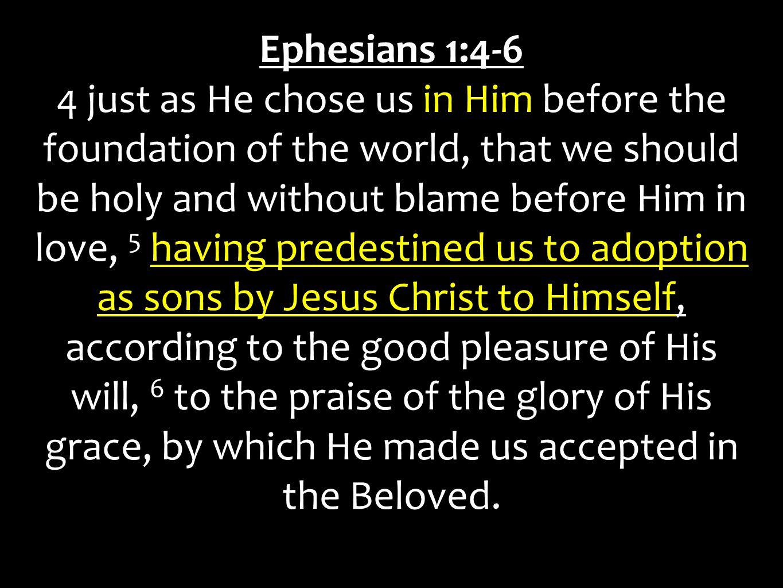 Ephesians 1:4-6