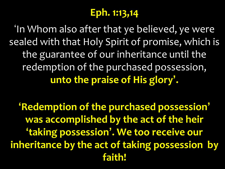 Eph. 1:13,14