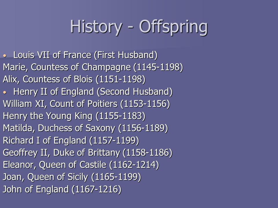 History - Offspring Louis VII of France (First Husband)
