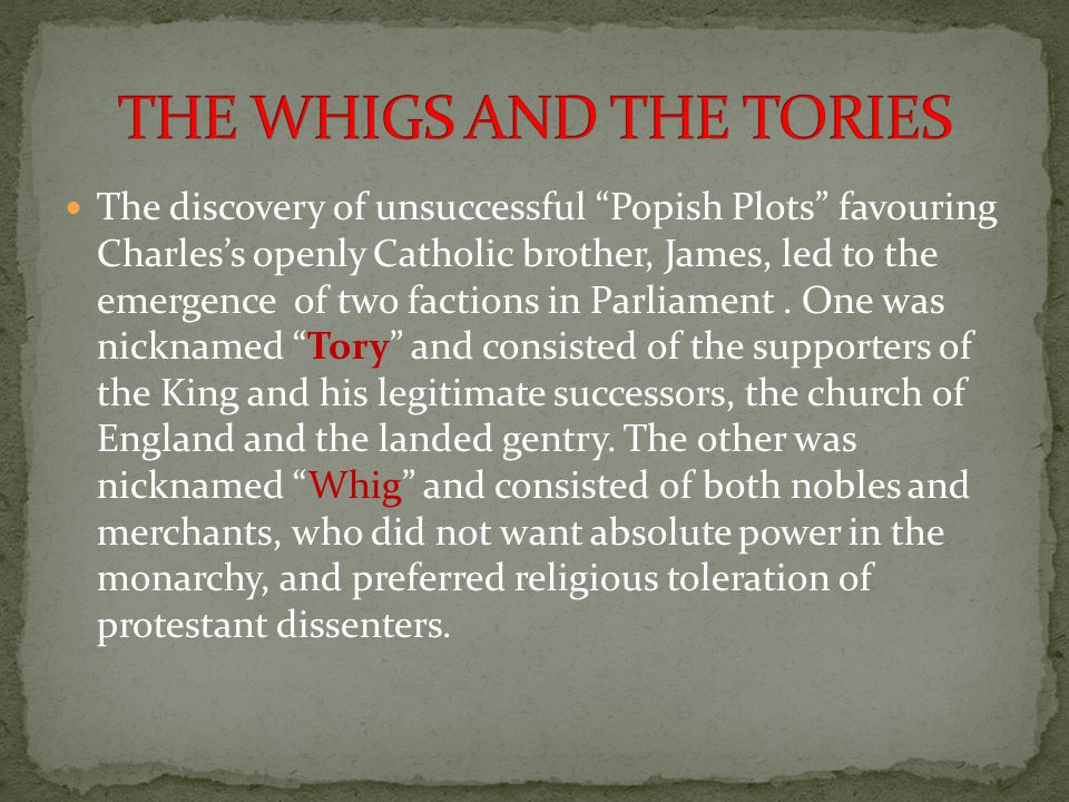 THE WHIGS AND THE TORIES