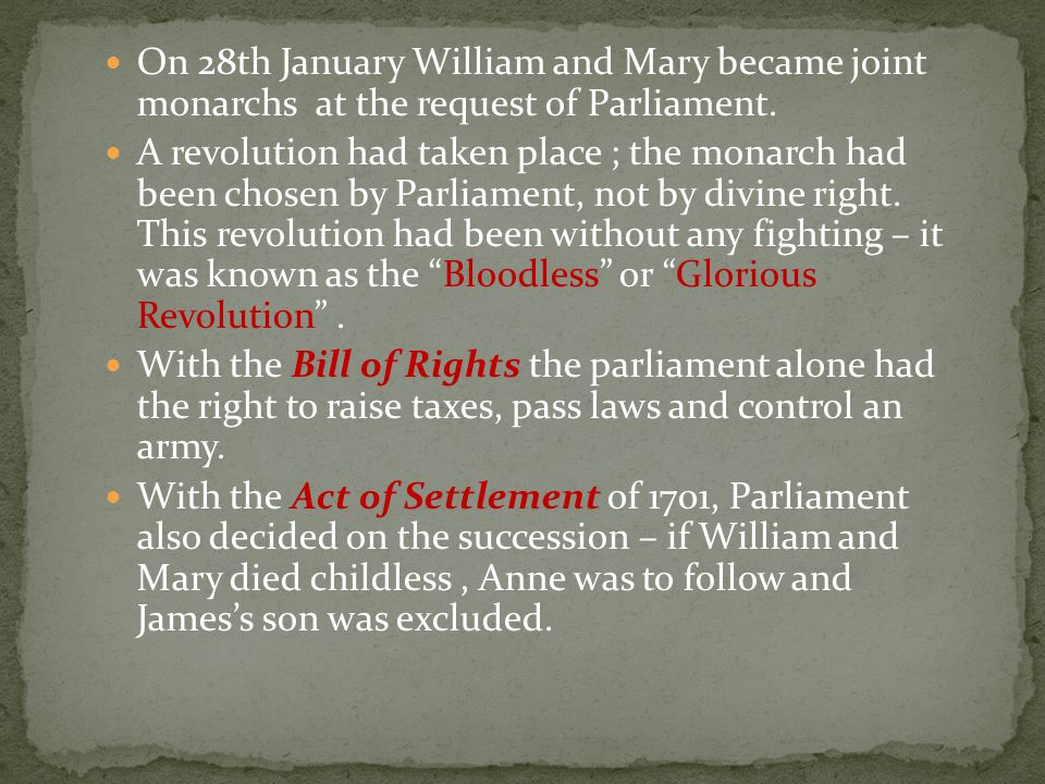 On 28th January William and Mary became joint monarchs at the request of Parliament.