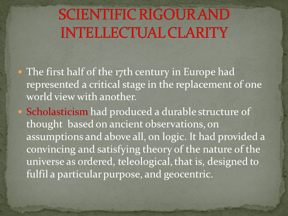 SCIENTIFIC RIGOUR AND INTELLECTUAL CLARITY