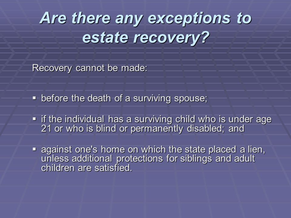 Are there any exceptions to estate recovery