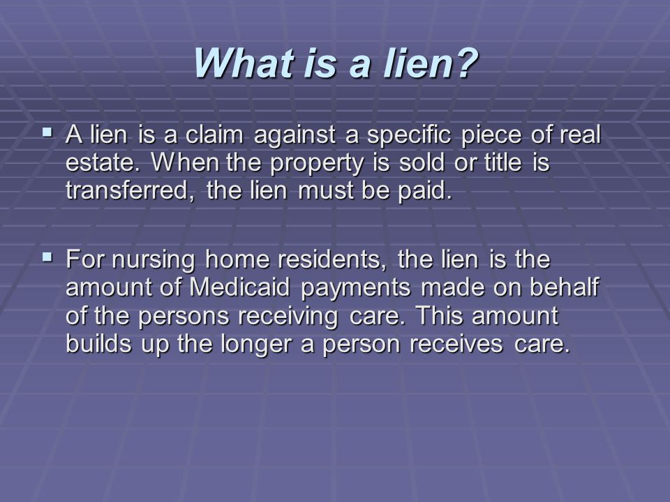 What is a lien A lien is a claim against a specific piece of real estate. When the property is sold or title is transferred, the lien must be paid.