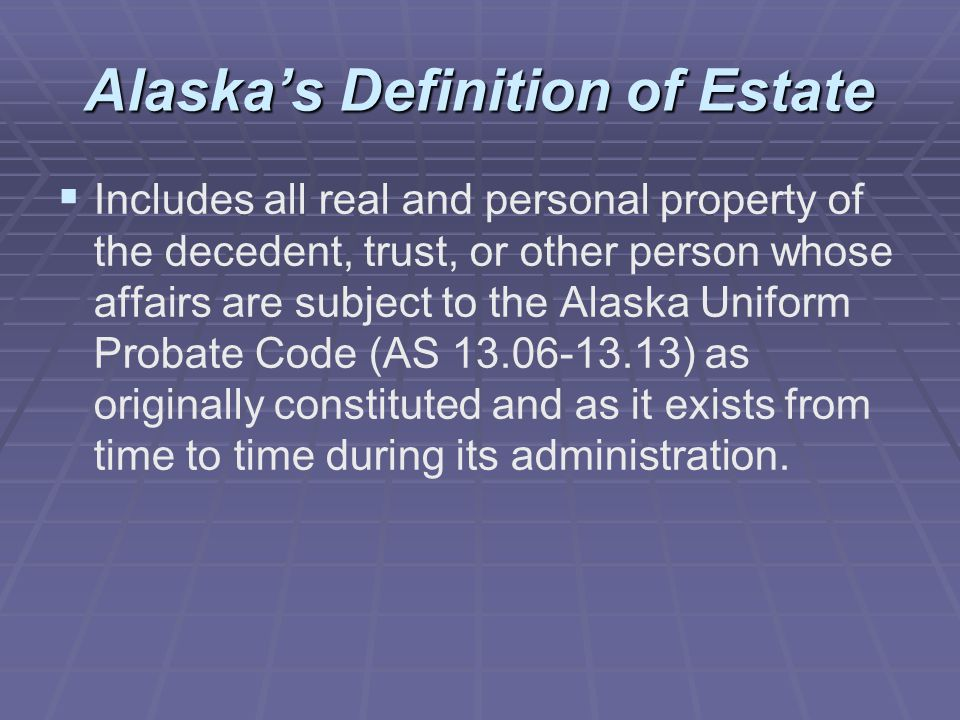 Alaska's Definition of Estate