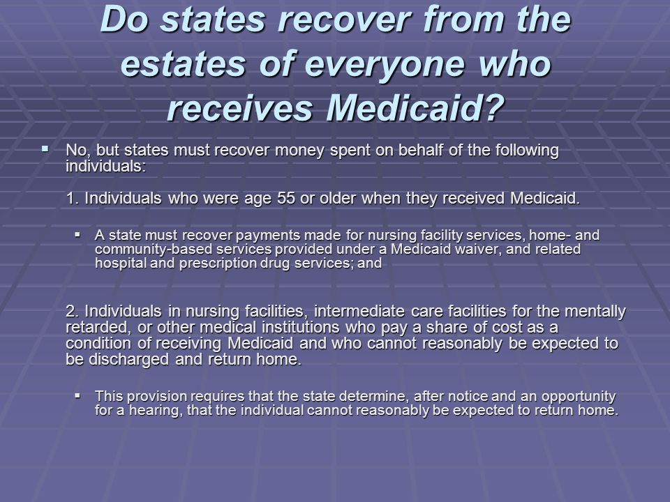 Do states recover from the estates of everyone who receives Medicaid