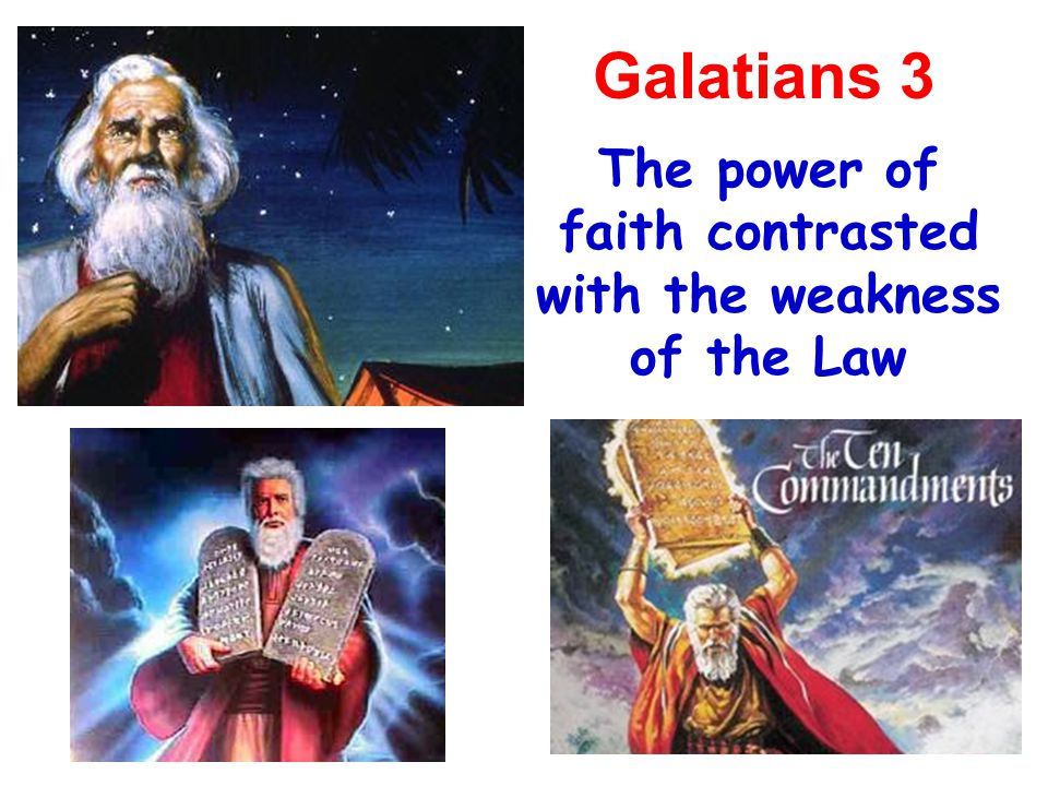 The power of faith contrasted with the weakness of the Law