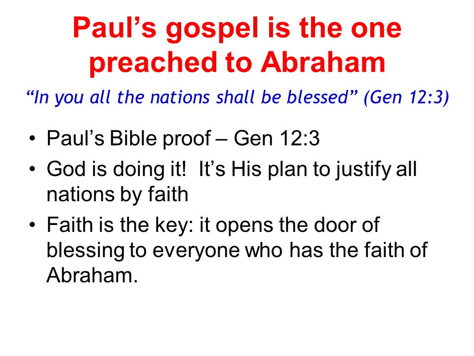 Paul's gospel is the one preached to Abraham