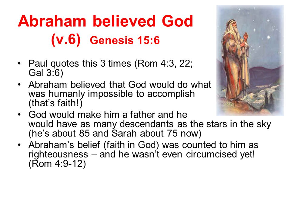 Abraham believed God (v.6) Genesis 15:6