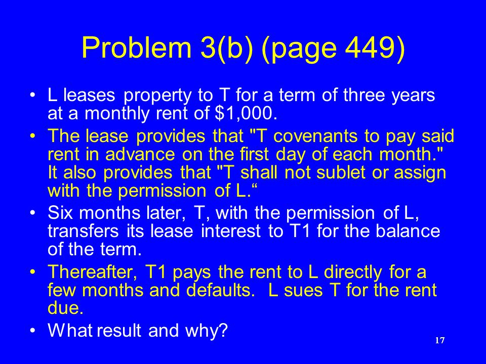 Problem 3(b) (page 449) L leases property to T for a term of three years at a monthly rent of $1,000.