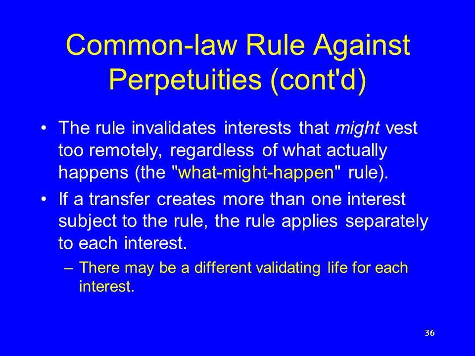Common-law Rule Against Perpetuities (cont d)