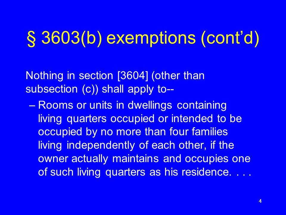 § 3603(b) exemptions (cont'd)