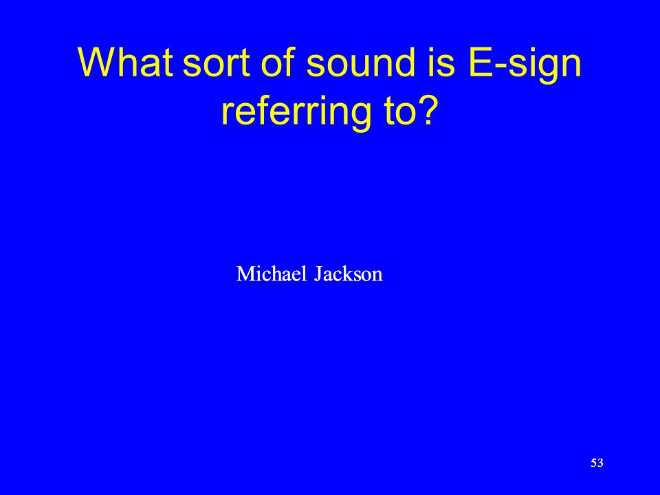 What sort of sound is E-sign referring to