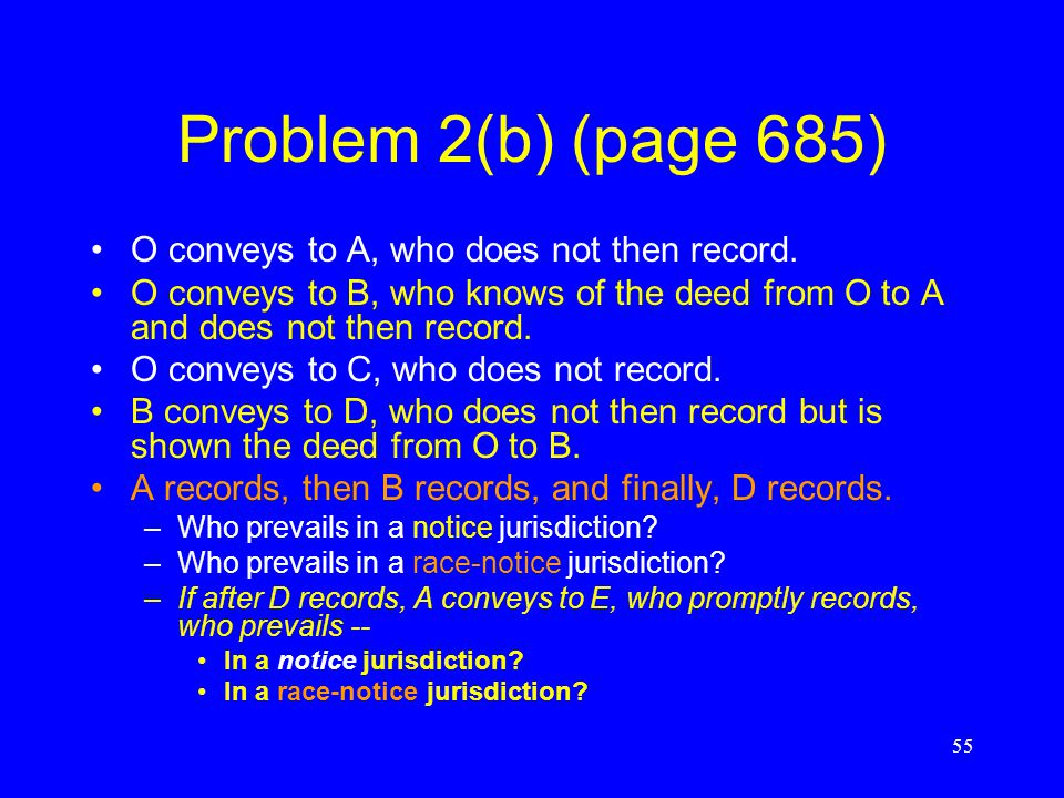 Problem 2(b) (page 685) O conveys to A, who does not then record.