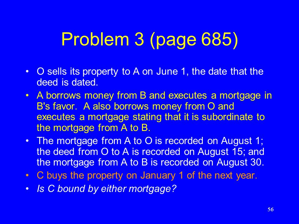 Problem 3 (page 685) O sells its property to A on June 1, the date that the deed is dated.