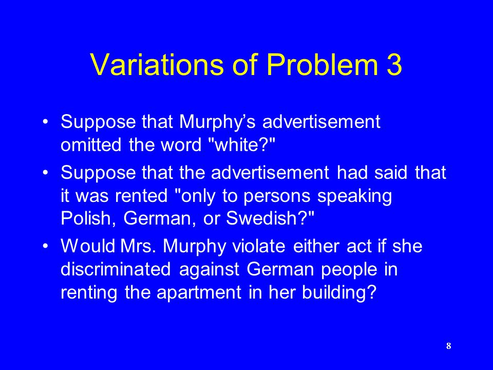 Variations of Problem 3 Suppose that Murphy's advertisement omitted the word white