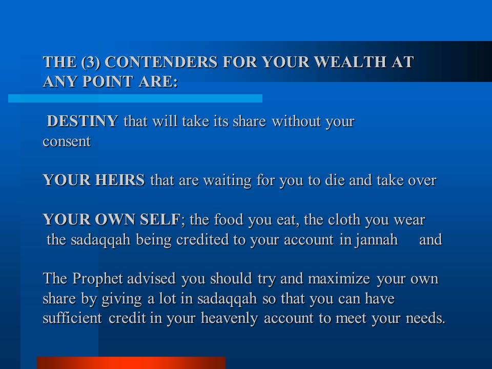 THE (3) CONTENDERS FOR YOUR WEALTH AT ANY POINT ARE: