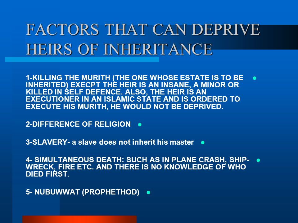 FACTORS THAT CAN DEPRIVE HEIRS OF INHERITANCE