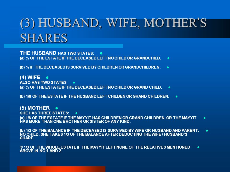 (3) HUSBAND, WIFE, MOTHER'S SHARES