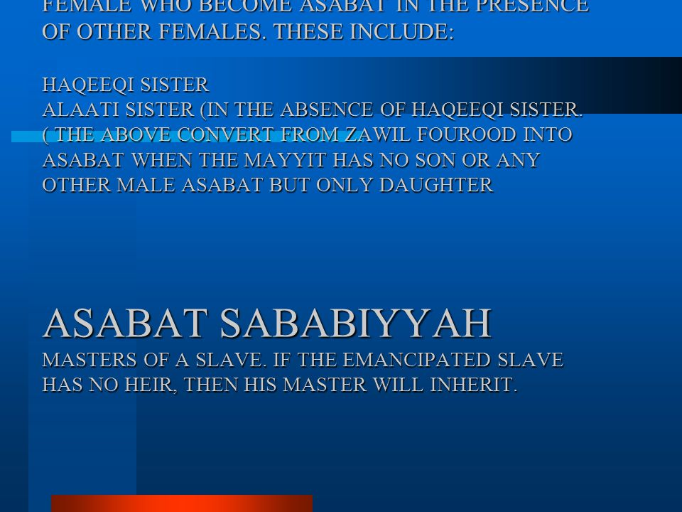 ASABA MAA GHAERIHI FEMALE WHO BECOME ASABAT IN THE PRESENCE OF OTHER FEMALES.