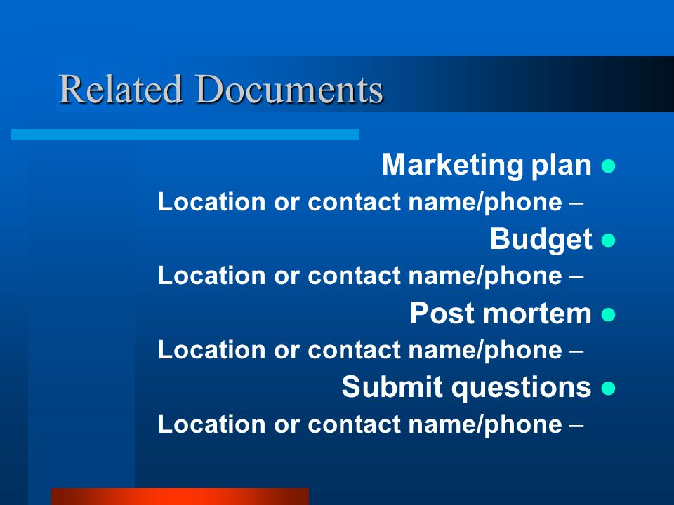 Related Documents Marketing plan Budget Post mortem Submit questions