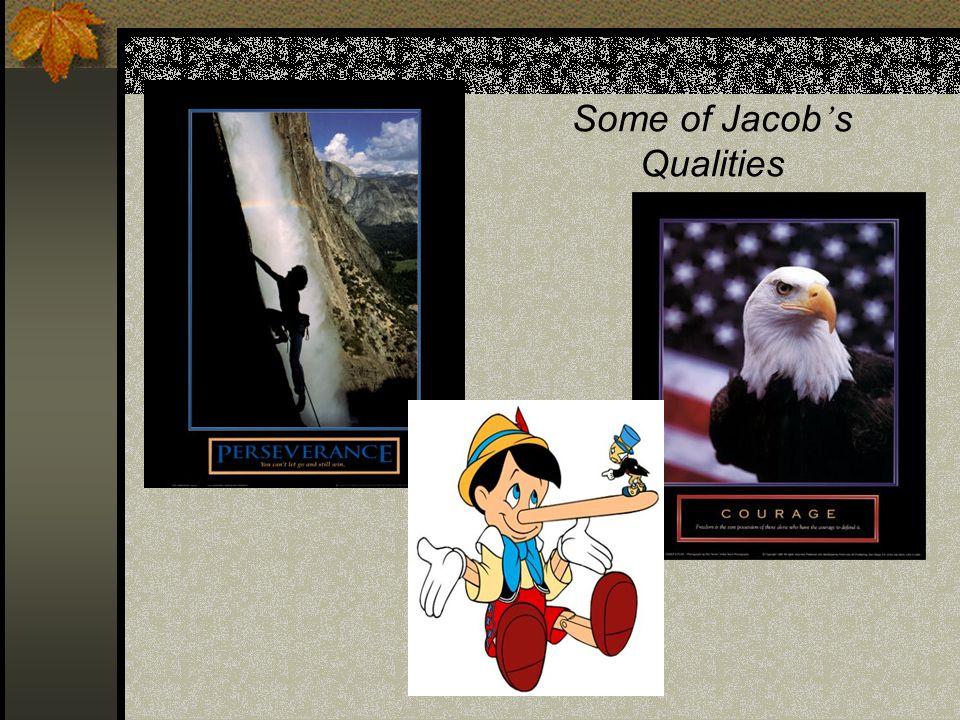 Some of Jacob's Qualities