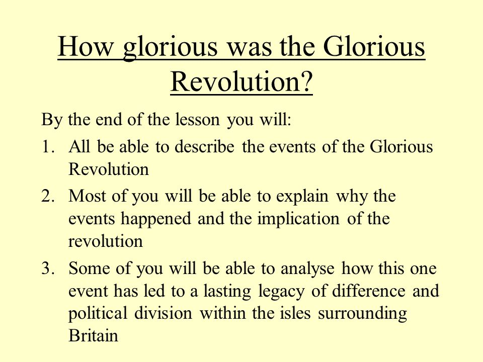 How glorious was the Glorious Revolution