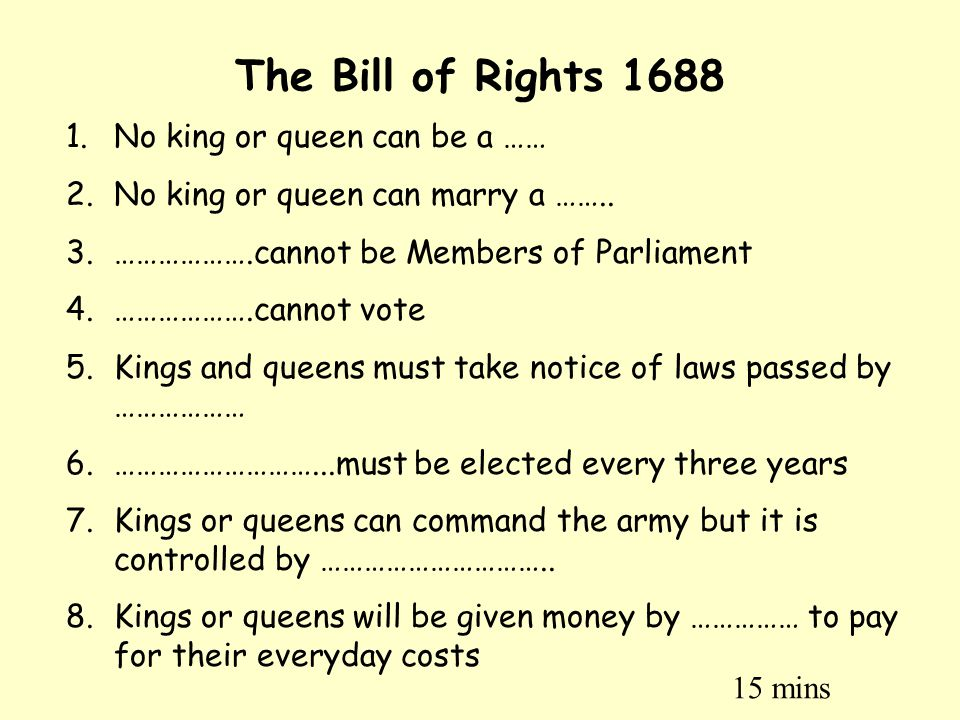 The Bill of Rights 1688 No king or queen can be a ……