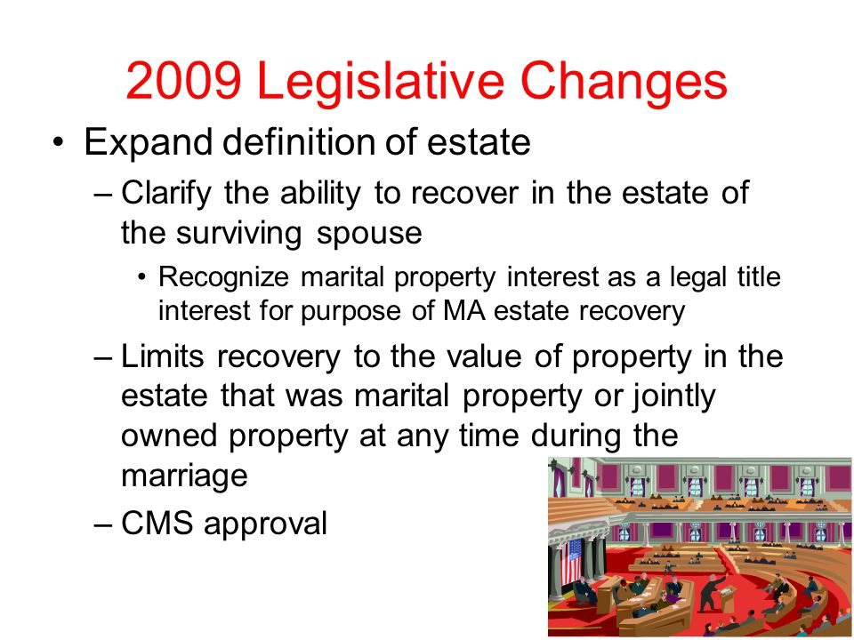 2009 Legislative Changes Expand definition of estate
