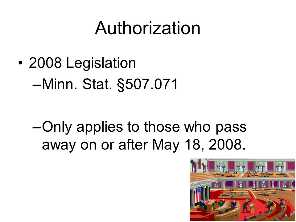 Authorization 2008 Legislation Minn. Stat. §507.071