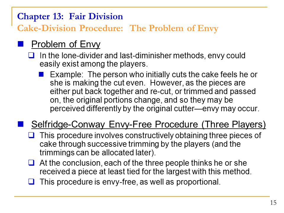 Chapter 13: Fair Division Cake-Division Procedure: The Problem of Envy