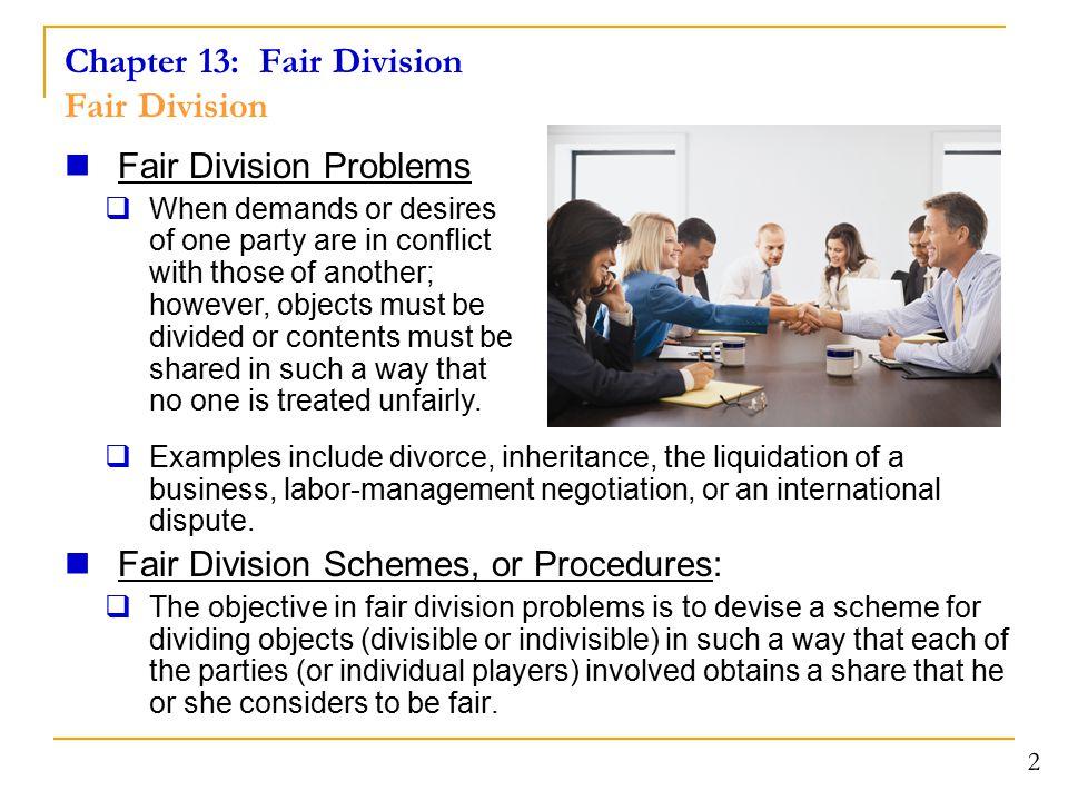 Chapter 13: Fair Division Fair Division