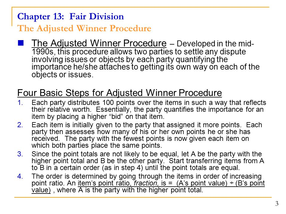 Chapter 13: Fair Division The Adjusted Winner Procedure