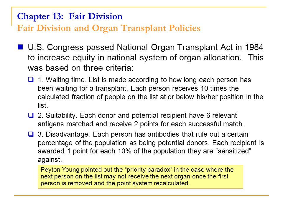 Chapter 13: Fair Division Fair Division and Organ Transplant Policies