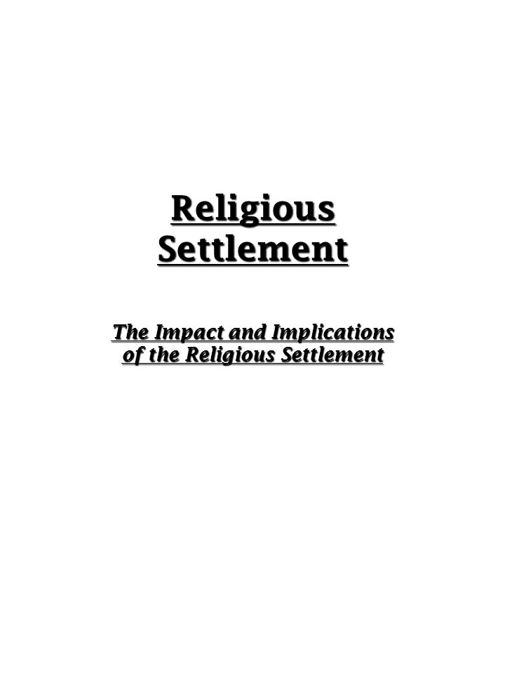 The Impact and Implications of the Religious Settlement