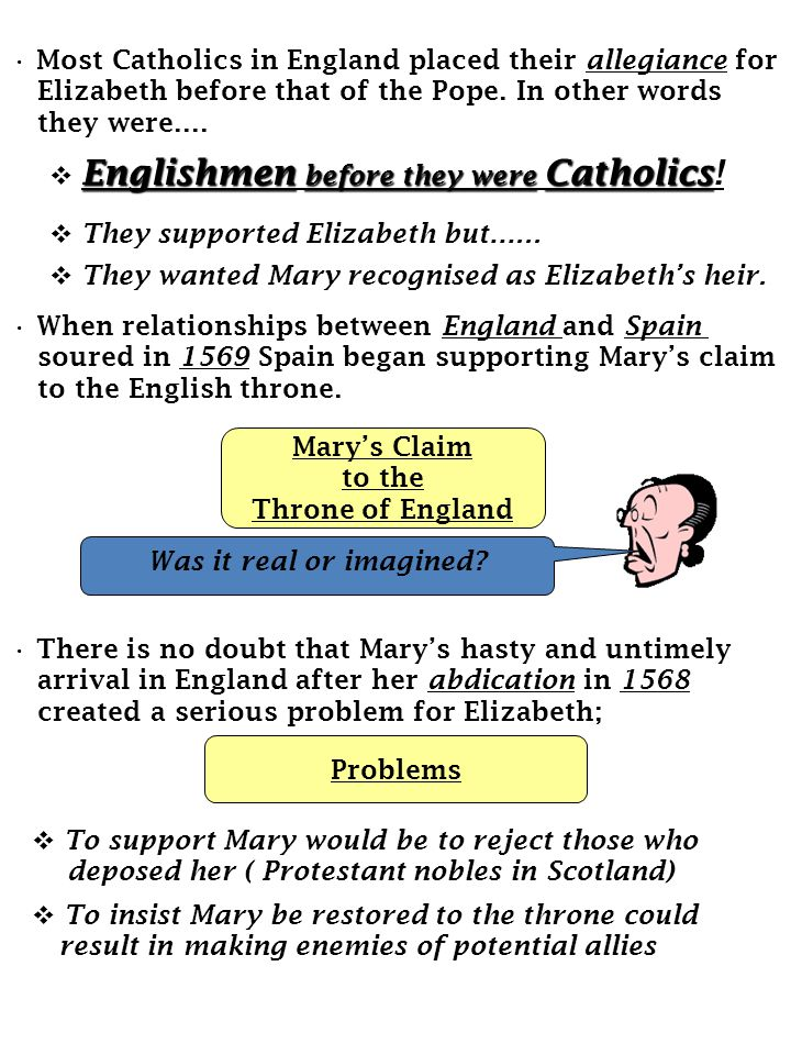 Most Catholics in England placed their allegiance for