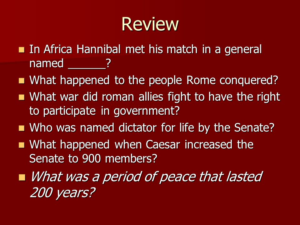 Review What was a period of peace that lasted 200 years