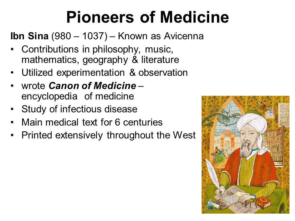 Pioneers of Medicine Ibn Sina (980 – 1037) – Known as Avicenna