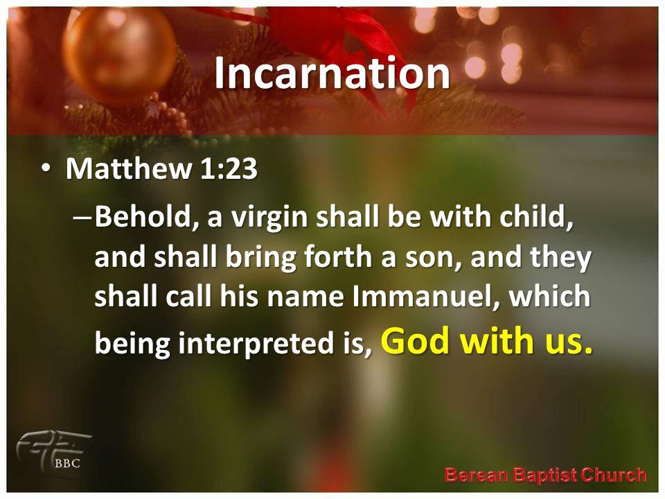 Incarnation Matthew 1:23.