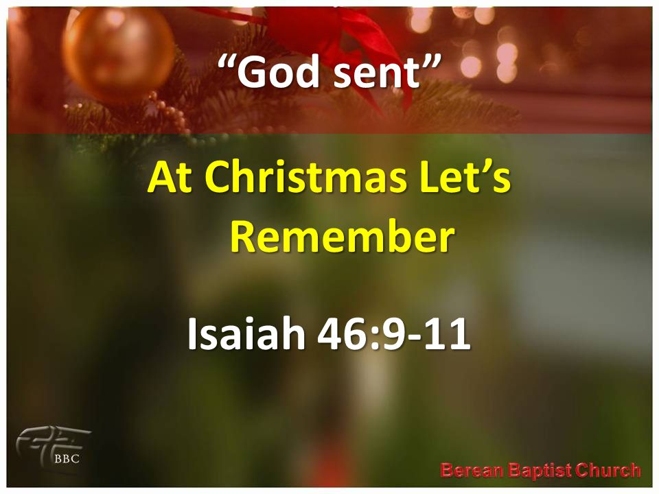 At Christmas Let's Remember Isaiah 46:9-11