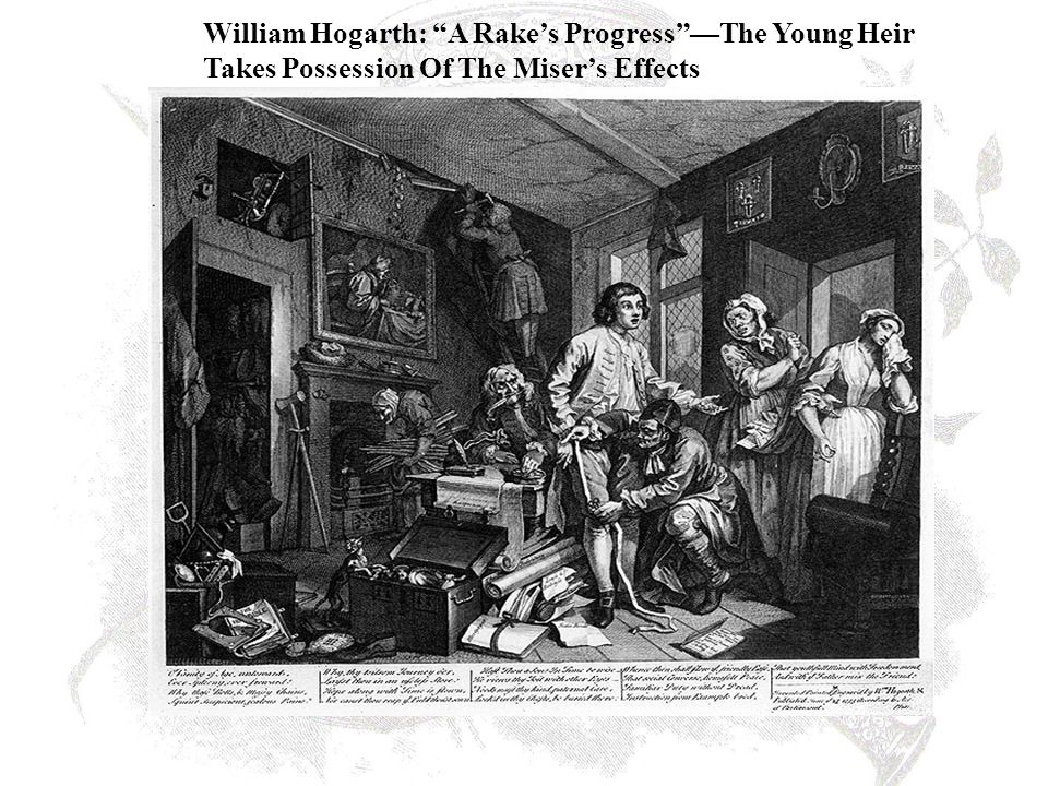 William Hogarth: A Rake's Progress —The Young Heir Takes Possession Of The Miser's Effects