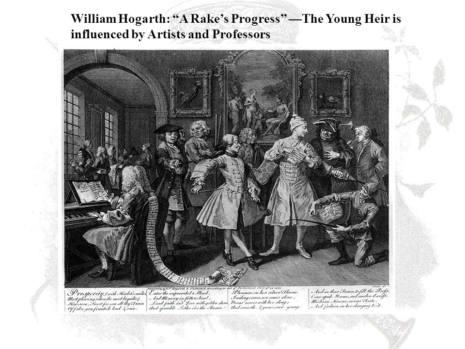 William Hogarth: A Rake's Progress —The Young Heir is influenced by Artists and Professors