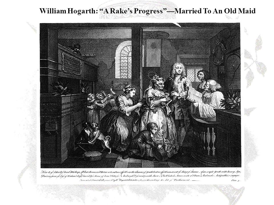 William Hogarth: A Rake's Progress —Married To An Old Maid