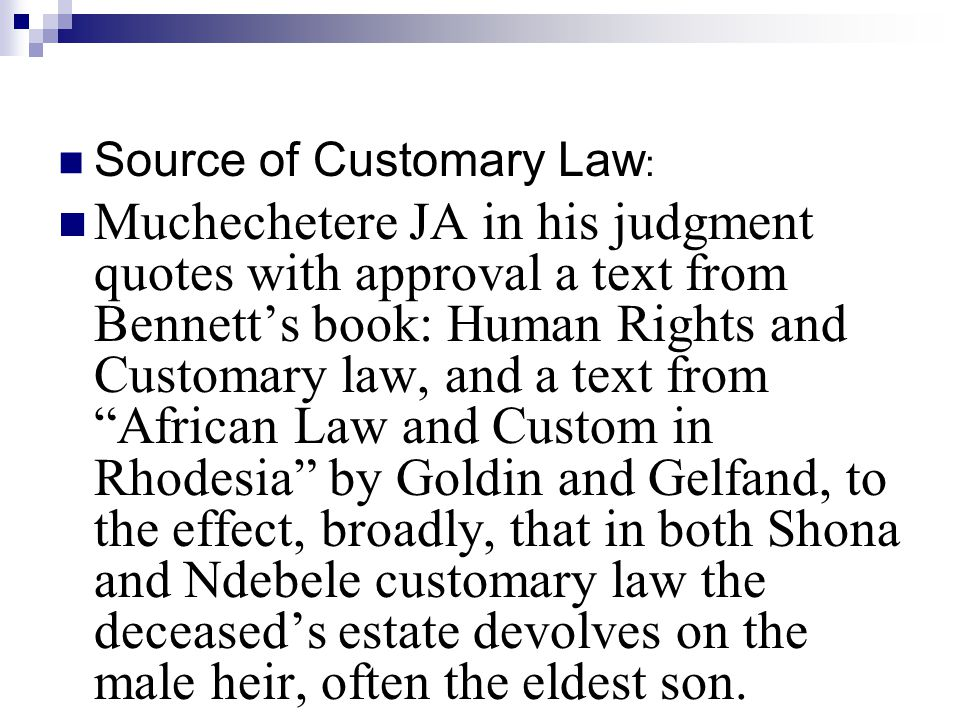 Source of Customary Law: