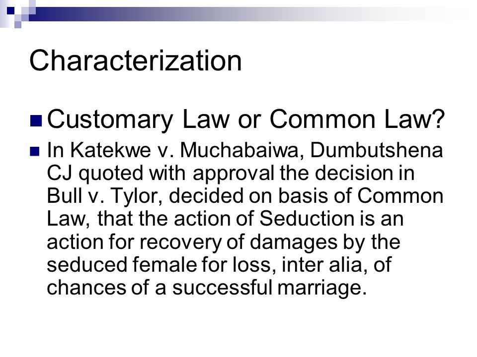 Characterization Customary Law or Common Law
