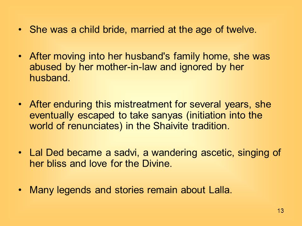 She was a child bride, married at the age of twelve.