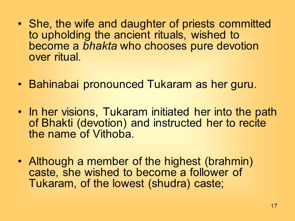 She, the wife and daughter of priests committed to upholding the ancient rituals, wished to become a bhakta who chooses pure devotion over ritual.