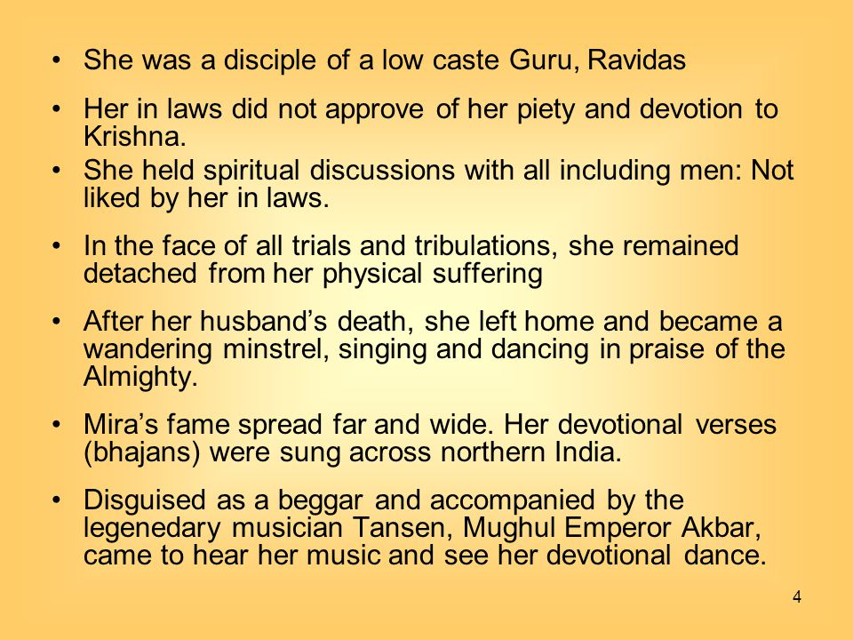 She was a disciple of a low caste Guru, Ravidas