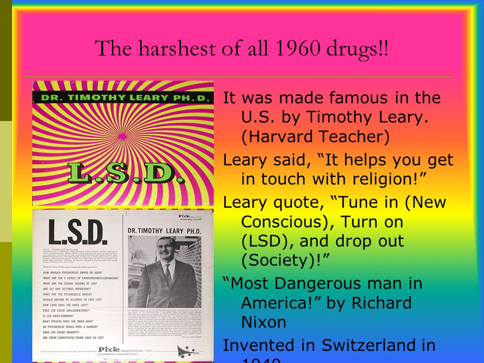 The harshest of all 1960 drugs!!