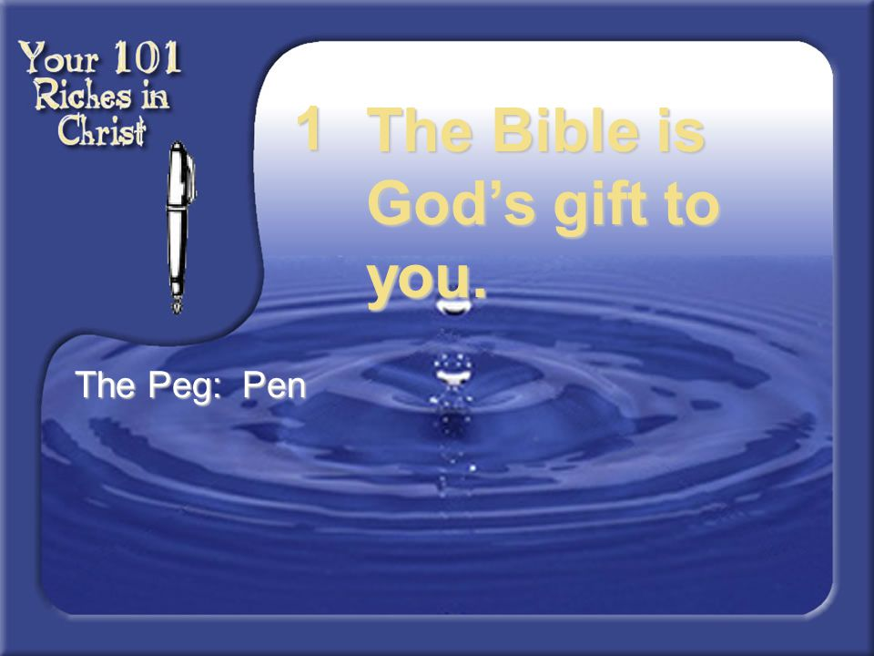 The Bible is God's gift to you.
